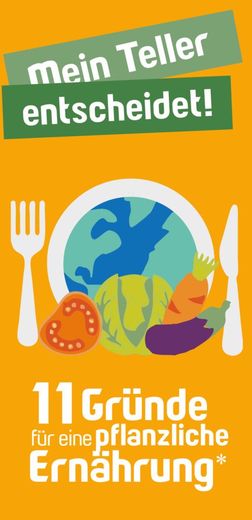 Mein Teller entscheidet; 11 Gründe für eine pflanzliche Ernährung